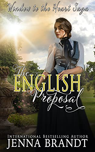 The English Proposal: Christian Victorian Era Historical (Window to the Heart Saga Book 1) Brandt, Jenna