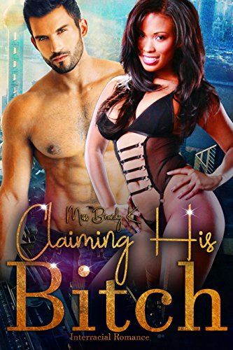 Claiming His Bitch: Interracial Romance K, Miss Brandy