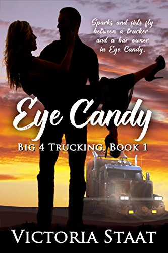 Eye Candy (Big 4 Trucking Book 1) Staat, Victoria