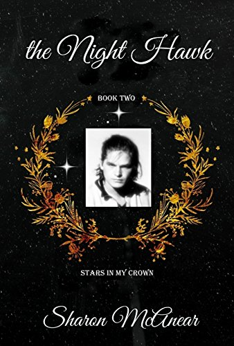 The Night Hawk (Stars in My Crown Book 2) McAnear, Sharon
