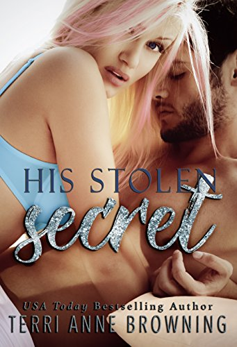 His Stolen Secret (His Secret: A NOVELLA SERIES Book 2) Browning, Terri Anne