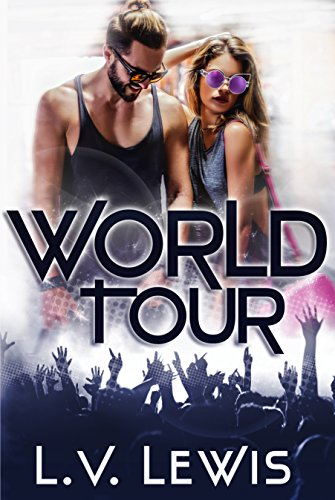 World Tour (Rocking the Pop Star Book 2) Lewis, L.V.