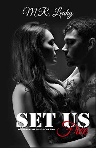 Set Us Free (Bound Forever Book 2) Leahy, M.R.