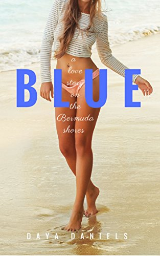 Blue: A Love Story on the Bermuda Shores Daniels, Daya