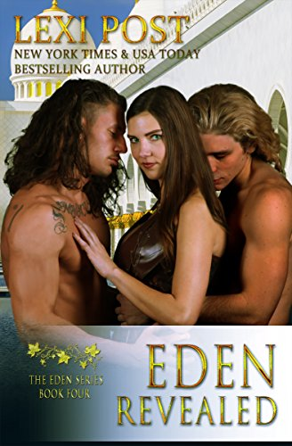 Eden Revealed (The Eden Series Book 4) Post, Lexi