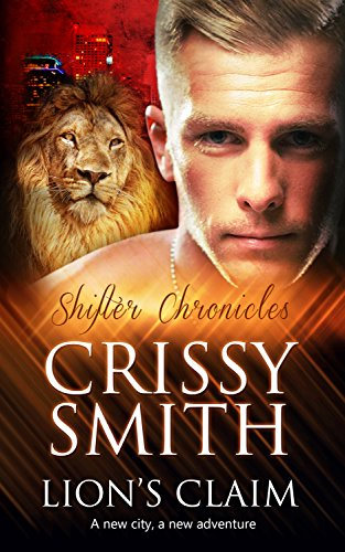 Lion's Claim (Shifter Chronicles Book 6) Smith, Crissy