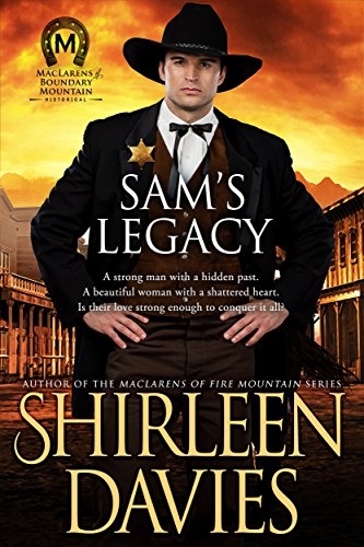 Sam's Legacy (MacLarens of Boundary Mountain Historical Western Romance Book 4) Davies, Shirleen