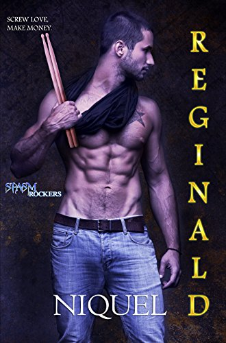 Reginald (Spasm Rockers Book 2) Niquel