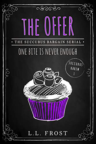 The Offer: Reverse Harem Serial (Succubus Bargain Book 1) Frost, L.L.