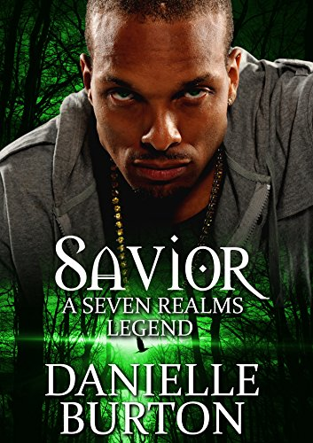 Savior (Seven Realms Legends Book 1) Burton, Danielle