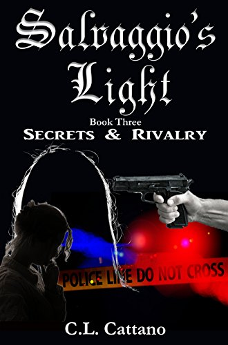 Secrets & Rivlary: An Epic Lesbian Romance (Salvaggio's Light Book 3) Cattano, C.L.
