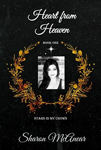 Heart From Heaven (Stars in My Crown Trilogy Book 1) McAnear, Sharon