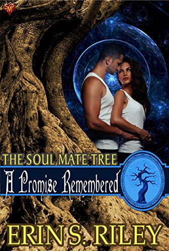 A Promise Remembered (The Soul Mate Tree Book 6) Riley, Erin S.
