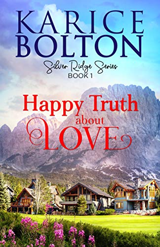 Happy Truth About Love: Island County Spinoff Series (Silver Ridge Series Book 1) Bolton, Karice