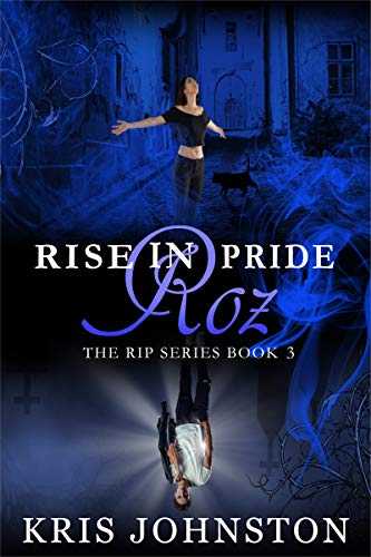 Rise in Pride Roz: The R.I.P. Series Book 3 Johnston, Kris