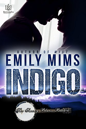Indigo (The Smoky Blues Book 4) Mims, Emily
