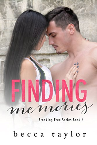 Finding Memories (Breaking Free Series) Taylor, Becca