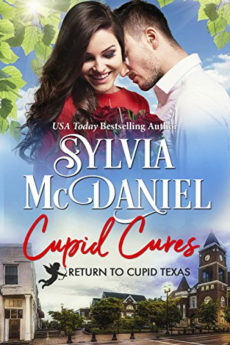 Cupid Cures: Small Town Western Contemporary (Return to Cupid, Texas Book 5) McDaniel, Sylvia