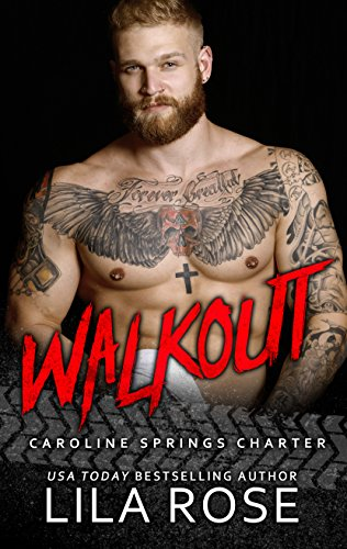 Walkout: (Novella 4.5) (Hawks MC: Caroline Springs Charter) Rose, Lila