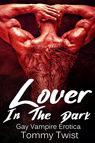 Lover in the Dark: Gay Vampire Erotica Twist, Tommy