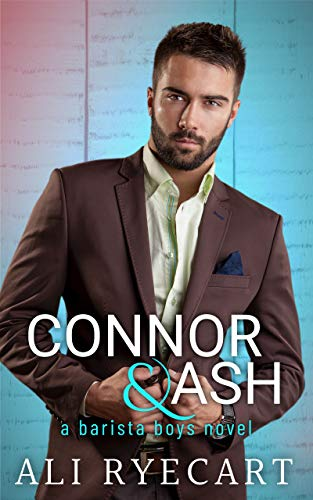 Connor & Ash (Barista Boys Contemporary Gay Romance Book 3) Ryecart, A E