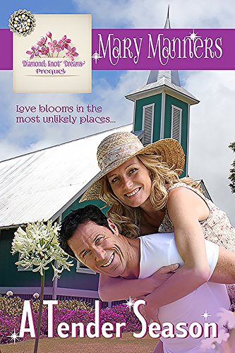 A Tender Season (Diamond Knot Dreams Book 0) Manners, Mary
