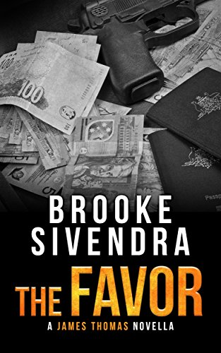 The FAVOR: A James Thomas Novella (The James Thomas Series Book 0) Sivendra, Brooke