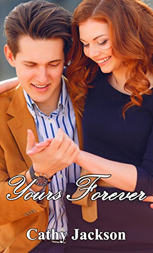 Yours Forever (Yours To... Book 3) Jackson, Cathy