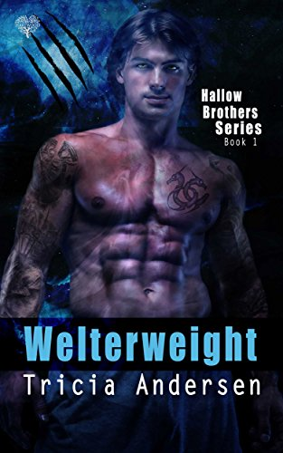 Welterweight (Hallow Brothers Book 1) Andersen, Tricia