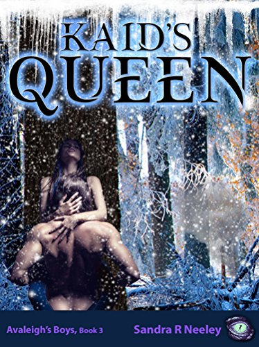 Kaid's Queen (Avaleigh's Boys Book 3) Neeley, Sandra R
