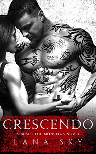 Crescendo (Beautiful Monsters Book 1) Sky, Lana