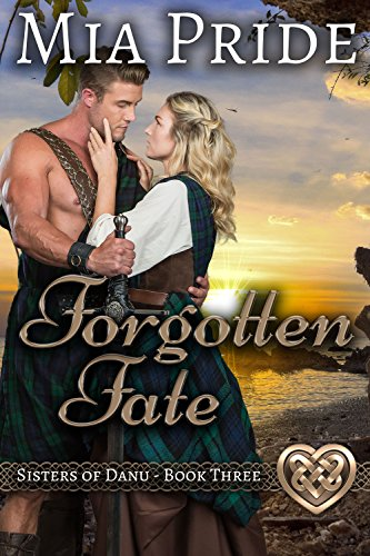 Forgotten Fate (Sisters of Danu Book 3) Pride, Mia