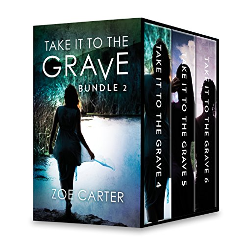 Take It to the Grave Bundle 2: Take It to the Grave Part 4 of 6\Take It to the Grave Part 5 of 6\Take It to the Grave Part 6 of 6 (Part of the Take It to the Grave Series) Carter, Zoe