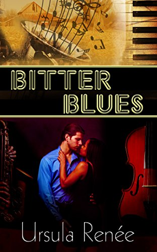Bitter Blues (The Big Band Series Book 2) Renee, Ursula
