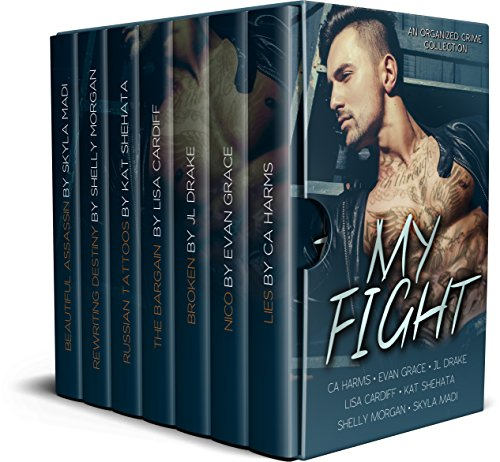 My Fight: An Organized Cime Collection (Mine Collection Book 3) Harms, C.A. Grace, Evan Drake, J.L. Cardiff, Lisa Shehata, Kat Morgan, Shelly Madi, Skyla Publishing, Limitless