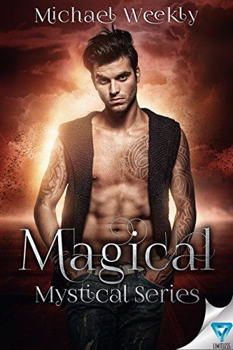 Magical (The Mystical Trilogy Book 3) Weekly, Michael