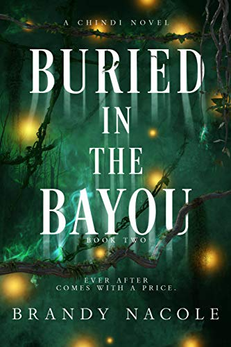 Buried in the Bayou (A Chindi Novel Book 2) Nacole, Brandy