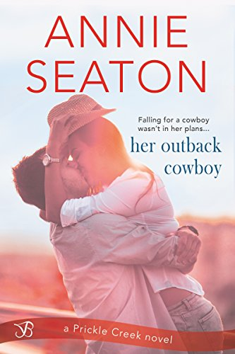 Her Outback Cowboy (Prickle Creek) Seaton, Annie