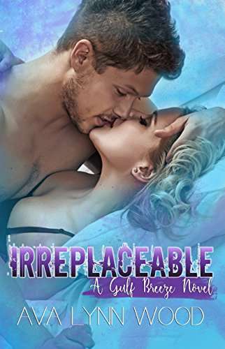 Irreplaceable (Gulf Breeze Book 1) Wood, Ava Lynn