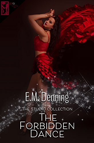 The Forbidden Dance (The Studio Collection Book 5) Denning, E.M.