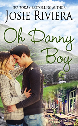 Oh Danny Boy: A Sweet Contemporary Romance Riviera, Josie