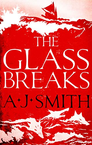 The Glass Breaks (Form and Void Book 1)  A.J. Smith