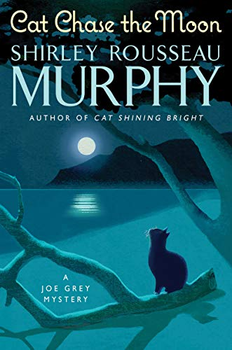 Cat Chase the Moon (Joe Grey Mystery Series Book 21) Shirley Rousseau Murphy