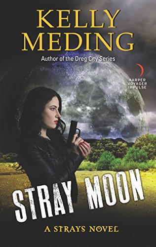 Stray Moon (Strays #2) Kelly Meding