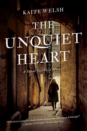 The Unquiet Heart: A Sarah Gilchrist Mystery  Kaite Welsh
