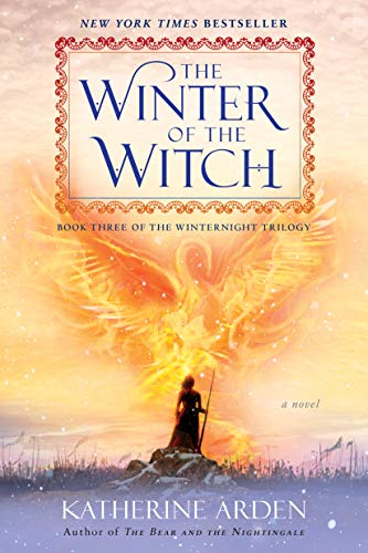 The Winter of the Witch (Winternight #3) Katherine Arden
