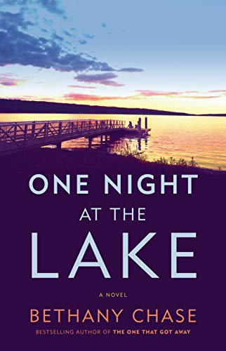 One Night at the Lake: A Novel  Bethany Chase