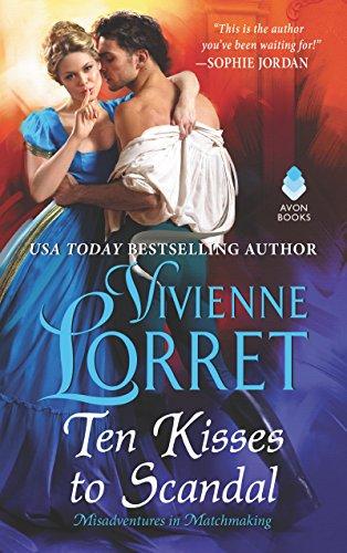 Ten Kisses to Scandal (Misadventures in Matchmaking #2) Vivienne Lorret