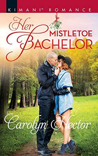 Her Mistletoe  Bachelor Carolyn Hector