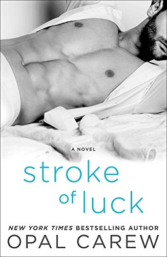 Stroke of Luck: A Novel Opal Carew